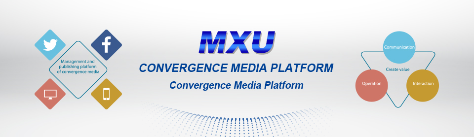 MXU Convergence Media Platform